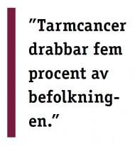 Tarmcancer drabbar fem procent av befolkningen.